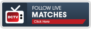Follow Live Matches on DCTV